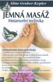 Jemná masáž - Odstraňování duševních bloků a čakry