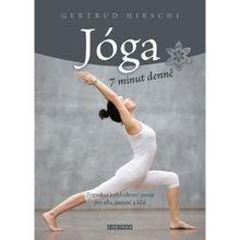 Jóga 7 minut denně - Pozvolná každodenní praxe pro sílu, jasnost a klid