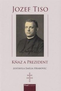 Jozef Tiso - Kňaz a prezident
