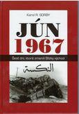 Jún 1967 - Šesť dní, ktoré zmenili Blízky východ