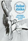 Južné slnko - antológia chorvátskej poézie