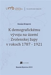 K demografickému vývoju na území Zvolenskej župy v rokoch 1787 - 1921