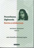 Karma a reinkarnace - Moudrost Jóganandy, část 2.