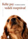 Keby psy vedeli rozprávať - Skúmanie psej mysle