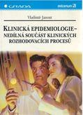 Klinická epidemiologie - nedílna součást klinických rozhodovacích procesú
