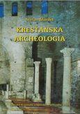 Kresťanská archeolólgia (Svet prvých kresťanov z pohľadu krasťanskej archeológie)