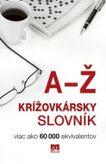 Krížovkársky slovník A-Ž - viac ako 60 000 ekvivalentov