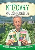 Krížovky pre záhradkárov - Ivan Hričovský s radami do záhrady