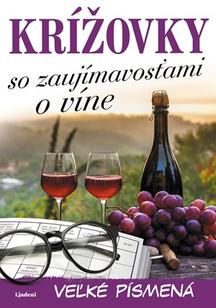 Krížovky so zaujímavosťami o víne – veľké písmená pre seniorov