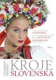 Kroje Slovenska, Folk Costumes of Slovakia, Costumes populaires de la Slovaquie, Slowakische Trachten