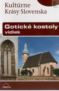 Kultúrne Krásy Slovenska Gotické kostoly vidiek