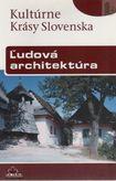 Kultúrne Krásy Slovenska Ľudová architektúra