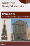 Kultúrne Krásy Slovenska Múzeá s celoslovenskou pôsobnosťou