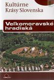 Kultúrne Krásy Slovenska Veľkomoravské hradiská