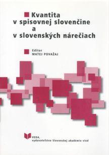 Kvantita v spisovnej slovenčine a slovenských nárečiach