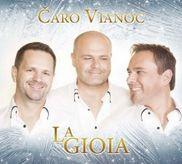 La Gioia - Čaro Vianoc CD