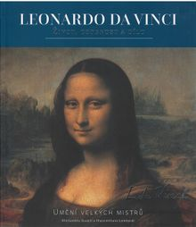 Leonardo da Vinci - Život, osobnost a dílo