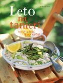 Leto na tanieri - recepty plné slnka a vôní