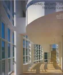 Making Architecture: The Getty Centre
