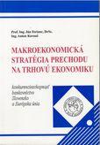 Makroekonomická stratégia prechodu na trhovú ekonomiku - konkurencieschopnosť, bankovníctvo, Slovensko a Európska únia