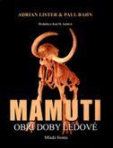 Mamuti: Obři doby ledové