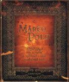 Marco Polo - Kronika cesty na východ do vzdialených a zatiaľ neprebádaných krajín