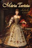 Mária Terézia - vladárka a matka