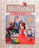 Martinka hrá divadlo
