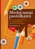 Medzi nami pastelkami - Grafomotorické cvičenia a rozvíjanie kresby pre deti od 3 do 5 rokov