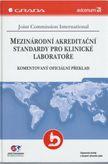 Mezinárodní akreditační standardy pro klinické laboratoře (Kompletní oficiální překlad)