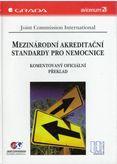 Mezinárodní akreditační standardy pro nemocnice (Kompletní oficiální překlad)