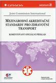 Mezinárodní akreditační standardy pro zdravotní transport (Komentovaný oficiální překlad)