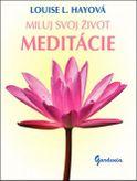 Miluj svoj život - Meditácie