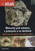 Minerály pod nohama, v prumyslu a ve sbírkách