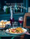 Moje skvělé recepty z francouzského bistra - Šarmantní klasika i lahodní novinky