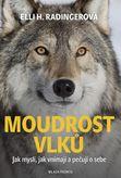 Moudrost vlků - Jak myslí, jak vnímají a pečují o sebe