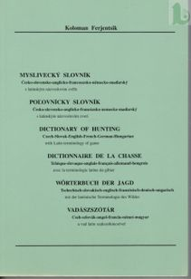 Myslivecký slovník česko-slovensko-anglicko-francouzsko-německo-maďarský s latinským nazvoslovím zvěře