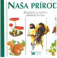 Naše příroda - Živočíchové a rostliny střední Evropy
