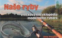 Naše ryby - vrecková encyklopédia moderného rybára