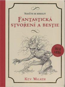 Naučte se kreslit - Fantastická stvoření a bestie
