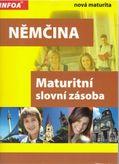 Němčina - Maturitní slovní zásoba (Nová maturita)