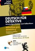 Němčina pro detektivy - Detektivní příběhy s hádankou Deutsch für Detektive - Kriminalgeschichten zum Selberlösen