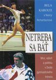 Netreba sa báť - Moc, vášeň a politika v živote gymnastického trémera