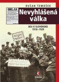 Nevyhlášená válka - Boj o Slovensko 1918-1920