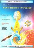 Nové trendy vo fyzike / New trends in Physics