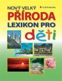 Nový velký lexikon pro děti Příroda