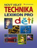 Nový velký lexikon pro děti - Technika