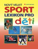 Nový velký Sport lexikon pro deti