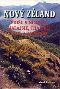 Nový Zéland, Fidži, Singapur, Thajsko Autor: Marek Kubínek