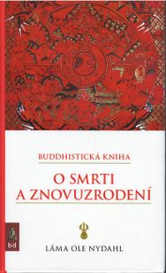 O smrti a znovuzrodení - Budhistická kniha